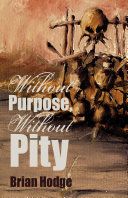 Without Purpose Without Pity