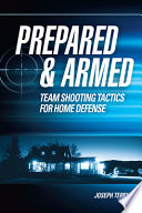 Prepared and Armed  : Team Shooting Tactics for Home Defense