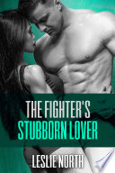 The Fighter's Stubborn Lover