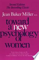 Toward a New Psychology of Women Book