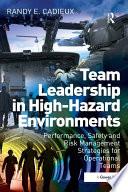 Team Leadership In High Hazard Environments