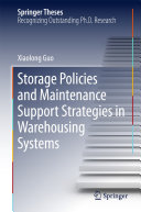 Storage Policies and Maintenance Support Strategies in Warehousing Systems
