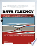 """Data Fluency: Empowering Your Organization with Effective Data Communication"" by Zach Gemignani, Chris Gemignani, Richard Galentino, Patrick Schuermann"