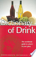 """The Wordsworth Dictionary of Drink: An A-Z of Alcoholic Beverages"" by Ned Halley"