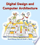 """Digital Design and Computer Architecture"" by David Harris, Sarah Harris"