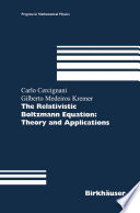 The Relativistic Boltzmann Equation  Theory and Applications