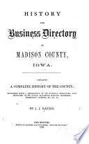 History and Business Directory of Madison County, Iowa