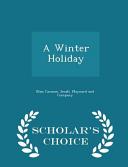 A Winter Holiday - Scholar's Choice Edition