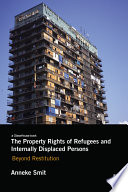 The Property Rights Of Refugees And Internally Displaced Persons