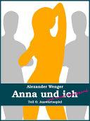 Anna und ich und unser Hausfreund (Teil 6)