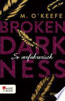 Broken Darkness: So verführerisch