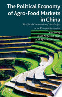 The Political Economy of Agro-Food Markets in China