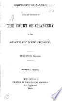 Reports of Cases Determined in the Court of Chancery And  on Appeal  in the Court of Errors and Appeals of the State of New Jersey
