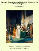 Empress Josephine: An Historical Sketch of the Days of Napoleon Pdf/ePub eBook