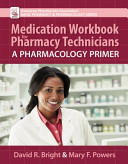 Medication Workbook for Pharmacy Technicians