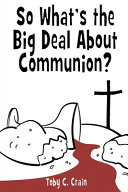 So What s the Big Deal About Communion  Book