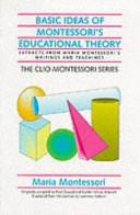 Basic Ideas of Montessori s Educational Theory