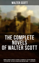 The Complete Novels of Walter Scott: Ivanhoe, Waverly, Rob Roy, The Pirate, Old Mortality, The Guy Mannering, The Betrothed, The Heart of Midlothian and many more (Illustrated) Pdf