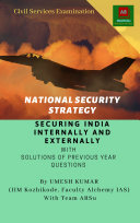 NATIONAL SECURITY STRATEGY: SECURING INDIA INTERNALLY AND EXTERNALLY Pdf/ePub eBook