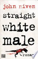 Straight White Male  : Roman