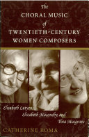 The Choral Music of Twentieth Century Women Composers