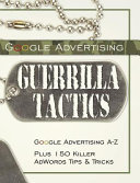Google Advertising Guerrilla Tactics