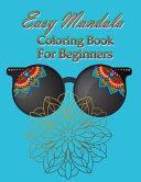 Easy Mandala Coloring Book for Beginner  Large Mandala Coloring Book Size 8 5 11 Inch  for Beginners  Adults and Seniors