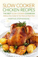 Slow Cooker Chicken Recipes   The Best Slow Cooker Cookbook Book