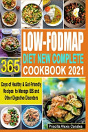 Low FODMAP Diet New Complete Cookbook 2021 Book
