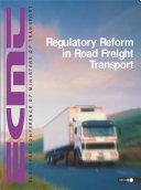 Regulatory Reform in Road Freight Transport Proceedings of the International Seminar  February 2001