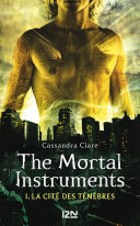 The Mortal Instruments - tome 1 ebook