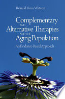 Complementary And Alternative Therapies And The Aging Population Book PDF
