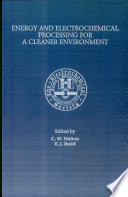 Proceedings of the Symposium on Energy and Electrochemical Processing for a Cleaner Environment Book
