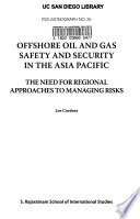 Offshore Oil and Gas Safety and Security in the Asia Pacific