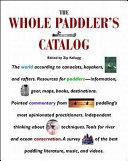 The Whole Paddler s Catalog