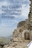 Post Conflict Archaeology and Cultural Heritage