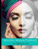 Beautiful Women Portraits in Greyscale