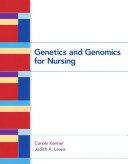 Genetics and Genomics for Nursing