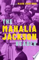 The Mahalia Jackson Reader