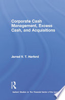 Corporate Cash Management, Excess Cash, and Acquisitions