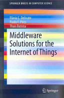 Middleware Solutions for the Internet of Things Book