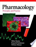 """""""Pharmacology: Principles and Practice"""" by Miles Hacker, William S. Messer, Kenneth A. Bachmann"""