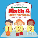 Common Core Math 4 Today Workbook Grade K   Ages 5 to 6