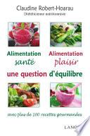 Alimentation santé Alimentation plaisir une question d'équilibre