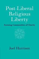 Post Liberal Religious Liberty