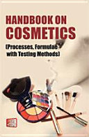 Handbook on Cosmetics (Processes, Formulae with Testing Methods)