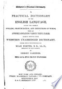 A Practical Dictionary of the English Language  Giving the Correct Spelling  Pronunciation  and Definitions of Words