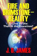 Fire and Brimstone – Reality