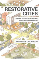 Book cover for Restorative cities : urban design for mental health and wellbeing
