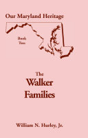 The Walker Families: Being a Detailed Account of the ...